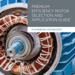 PREMIUM EFFICIENCY MOTOR SELECTION AND APPLICATION GUIDE