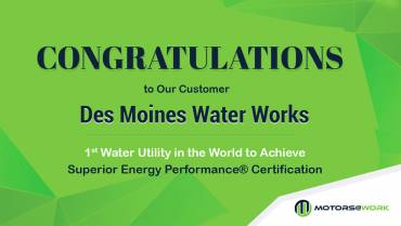 Des Moines Water Works becomes first water utility to receive Superior Energy Performance® certification; credits Motors@Work